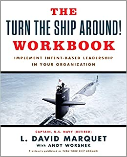 The Turn The Ship Around! Workbook: Implement Intent-Based