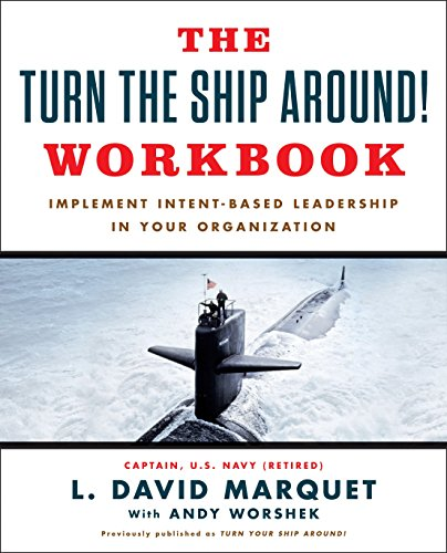 [Read] The Turn The Ship Around! Workbook: Implement Intent-Based Leadership In Your Organization<br />[W.O.R.D]