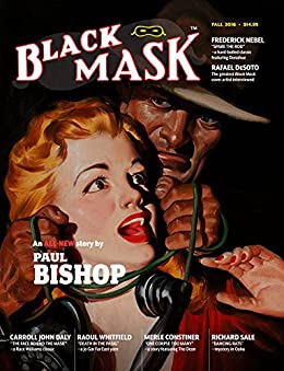 Black Mask (Fall 2016) by [Bishop, Paul, Daly, Carroll John, Nebel, Frederick, Whitfield, Raoul, Flynn, T.T., Constiner, Merle, Sale, Richard, Davis, Norbert]
