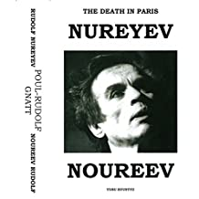 The Death In Paris: Rudolf Nureyev - Poul Gnatt / Son Mort En Paris: Rudolf Nureyev - Poul Gnatt