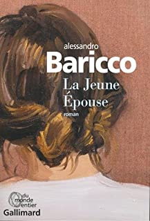 La Jeune Épouse, Baricco, Alessandro