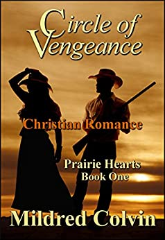 Circle of Vengeance: Christian Romance (Prairie Hearts Book 1) by [Colvin, Mildred]