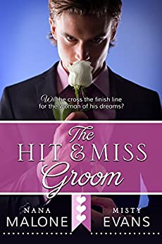 Hit & Miss Groom (The Hit Wedding Contemporary Romance Series Book 2) by [Malone, Nana, Evans, Misty]