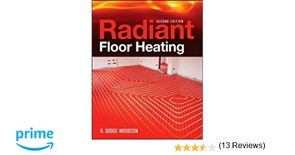 radiant floor heating second edition pl custom scoring survey r dodge woodson amazoncom books - Radiant Floor Heating