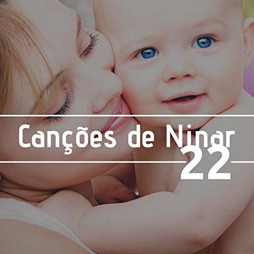 22 Canes de Ninar - Msica para Bebs e Recm-nascidos, Gravidez, Trabalho, Msica Instrumental para Relaxar Mente, Corpo, Esprito