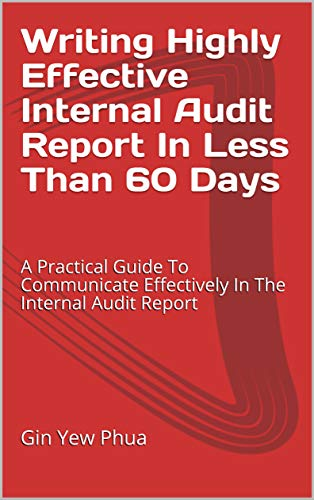 Writing Highly Effective Internal Audit Report In Less Than