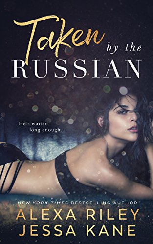 Taken by the russian kindle edition by alexa riley jessa kane taken by the russian by riley alexa kane jessa fandeluxe Choice Image