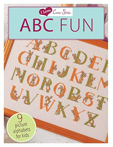 I  I Love Cross Stitch ABC Fun: 9 Picture Alphabets for Kids Various