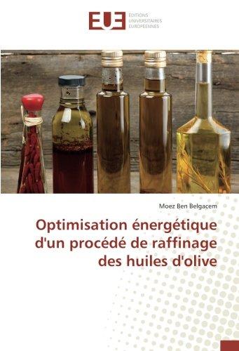 Huile Olive (Optimisation énergétique d'un procédé de raffinage des huiles d'olive (French Edition))