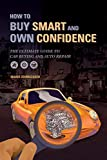 buy smart and own confidence: the ultimate guide to car buying and auto repair