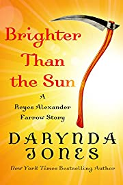 Brighter Than the Sun: A Reyes Alexander…