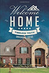 Welcome Home: Timeless Truth, Unhurried Focus Paperback