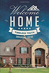 Welcome Home: Timeless Truth, Unhurried Focus