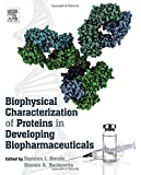 Biophysical Characterization of Proteins in Developing Biopharmaceuticals