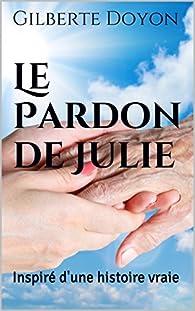 Le Pardon de Julie par Gilberte Doyon