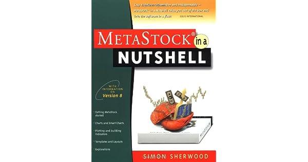 Metastock in a Nutshell Us Edition: Simon Sherwood, S L