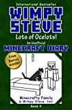Wimpy Steve Book 4: Lots of Ocelots! (An Unofficial Minecraft Diary Book) (Minecraft Diary: Wimpy Steve) (Volume 4)