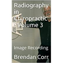 Radiography in Chiropractic Volume 3