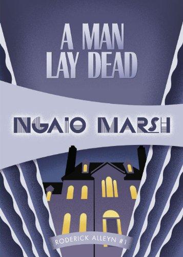 A Man Lay Dead: Inspector Roderick Alleyn #1 (Inspectr Roderick Alleyn)