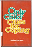 Only Child-Clues for Coping, Charlotte F. Jones, 0664327184