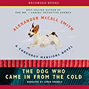The Dog Who Came in from the Cold: A Corduroy Mansions Novel | Alexander McCall Smith