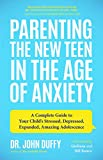 Parenting the New Teen in the Age of Anxiety: A