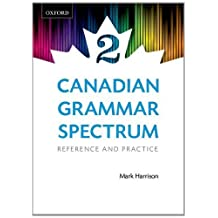By Mark Harrison - Canadian Grammar Spectrum 2: Reference and Practice