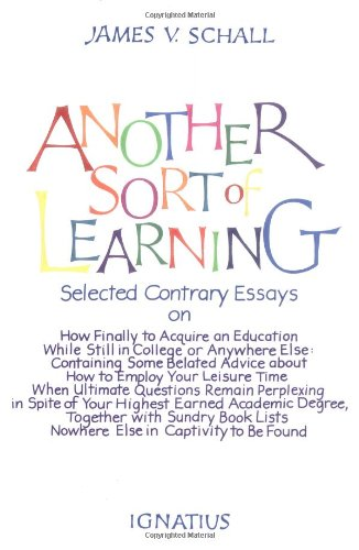 Another Sort Of Learning James V Schall  Amazoncom  Follow The Author