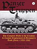 Panzer Truppen: The Complete Guide to the Creation & Combat Employment of Germany's Task Force-Formations, Organizations, Tactics, Combat Reports, Unit Strengths, sta