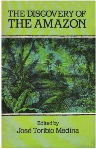 The Discovery of the Amazon (English and Spanish Edition)
