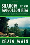 Shadow of the Mogollon Rim, Craig Main, 1467025534