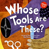 img - for Whose Tools Are These?: A Look at Tools Workers Use - Big, Sharp, and Smooth (Whose Is It?: Community Workers) book / textbook / text book