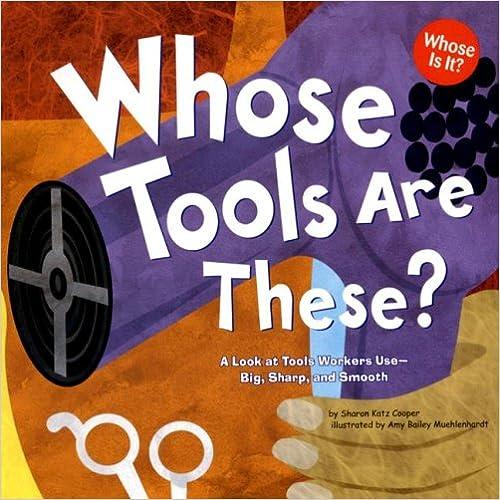 Whose tools are these es un cuento parecido al primero. Se muestran las herramientas de los oficios para adivinar a qué profesión corresponden