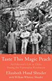 Taste This Magic Peach, Elizabeth Hand Shrader and William Whitney Shrader, 1620246910