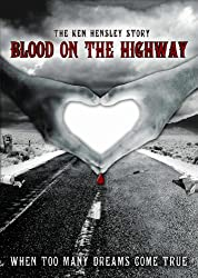 The Ken Hensley Story - Blood On The Highway: When Too Many Dreams Come True