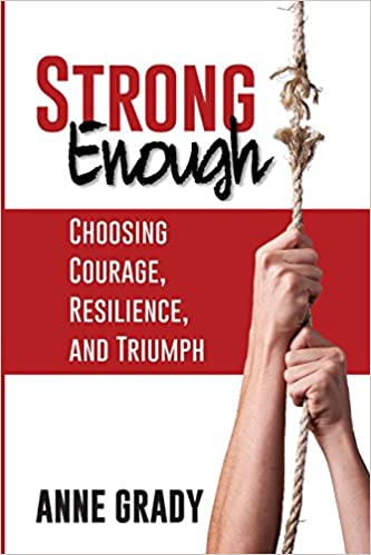 Strong Enough: Choosing Courage, Resilience, and Triump