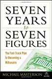 Seven Years to Seven Figures, Michael Masterson, 0471786756