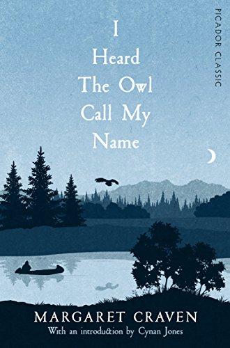 I Heard the Owl Call My Name: Picador Classic (English Edition)