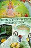 img - for Honey from a Weed: Fasting and Feasting in Tuscany, Catalonia, The Cyclades and Apulia by Patience Gray; Foreword-John Thorne; Illustrator-Corinna Sargood (1997-01-01) book / textbook / text book