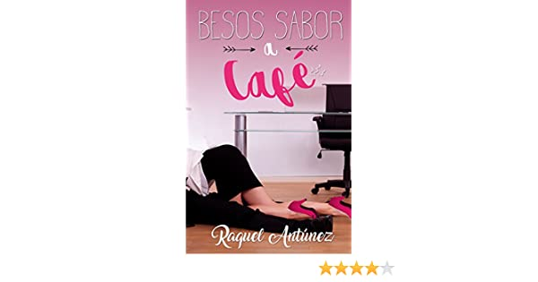 Besos sabor a café (Spanish Edition) - Kindle edition by Raquel Antúnez. Literature & Fiction Kindle eBooks @ Amazon.com.