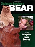 Chainsaw Carving a Bear, Jamie Doeren, 156523183X