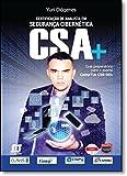 Certificação de Analista em Segurança Cibernética. CSA Guia Preparatório Para o Exame Comptia Cs0-001