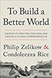 To Build a Better World: Choices to End the Cold War and Create a Global Commonwealth