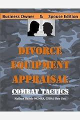 Divorce Equipment Appraisal - Combat Tactics (Business Edition) Kindle Edition
