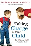 Taking Charge of Your Child: The ONE and ONLY Discipline Book