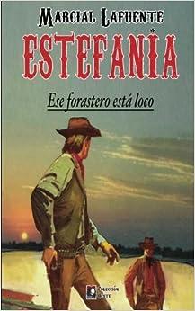 Ese Forastero Esta Loco: Volume 6 por Marcial Lafuente Estefania