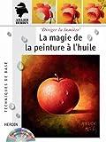 La magie de la peinture à l'huile - avec DVD
