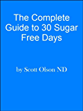 Complete Guide to 30 Sugar Free Days