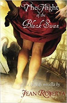 The Flight of the Black Swan: A Bawdy Novella