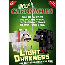 Wolf Chronicles - Light vs. Darkness: An Unofficial Minecraft Adventure (adventure books for kids ages 9 12)
